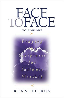 Image for Face to Face: Praying the Scriptures for Intimate Worship