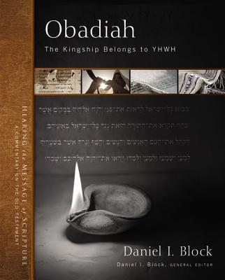 Image for ZECOT Obadiah: The Kingship Belongs to YHWH (Hearing the Message of Scripture: A Commentary on the Old Testament)