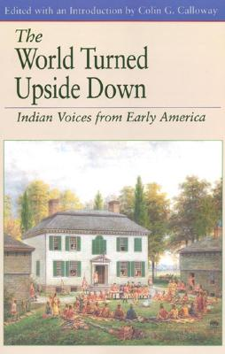 Image for The World Turned Upside Down: Indian Voices from Early America (The Bedford Series in History and Culture)