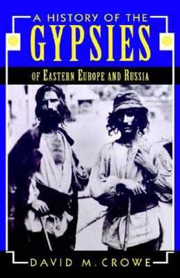 Image for A History of the Gypsies of Eastern Europe and Russia