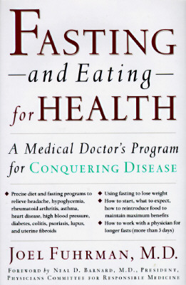 Image for Fasting-And Eating-For Health: A Medical Doctor's Program for Conquering Disease