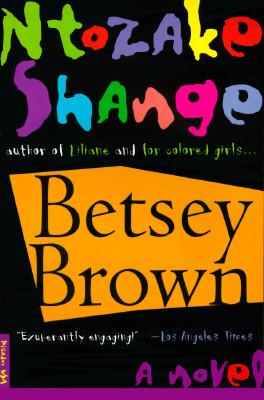 BETSEY BROWN, NTOZAKE SHANGE