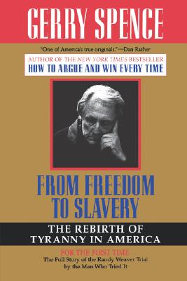 From Freedom To Slavery: The Rebirth of Tyranny in America, Spence, Gerry