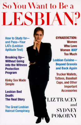 So You Want to Be a Lesbian?, Tracey,Liz/Pokorny,Sydney/Shaff,Valerie