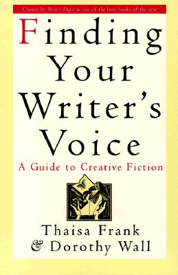 Image for Finding Your Writer's Voice: A Guide to Creative Fiction