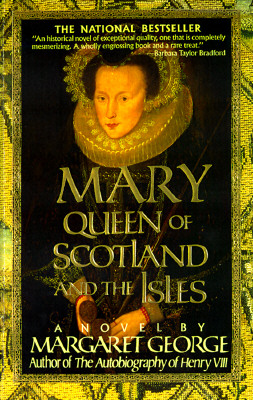 Mary Queen of Scotland & The Isles: A Novel, MARGARET GEORGE