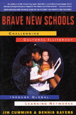Image for Brave New Schools: Challenging Cultural Illiteracy Through Global Learning Networks