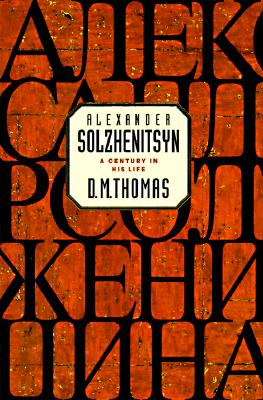 Image for Alexander Solzhenitsyn: A Century in His Life