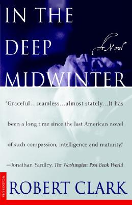 In the Deep Midwinter: A Novel, Clark, Robert
