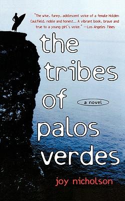 The Tribes of Palos Verdes: A Novel, Nicholson, Joy