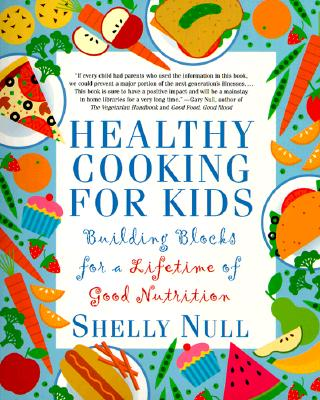 Image for Healthy Cooking for Kids: Building Blocks for a Lifetime of Good Nutrition