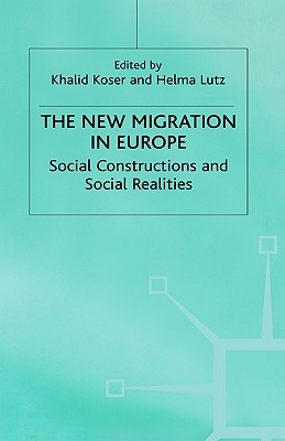Image for The New Migration in Europe: Social Constructions and Social Realities