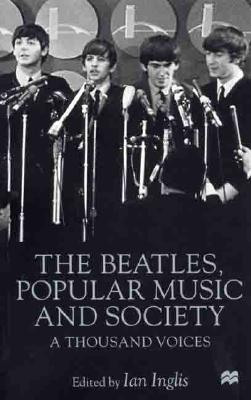 Image for The Beatles, Popular Music and Society: A Thousand Voices