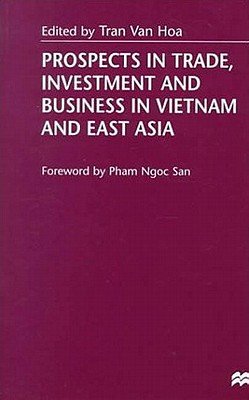Image for Prospects in Trade, Investment and Business in Vietnam and East Asia