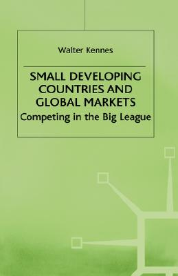 Image for Small Developing Countries and Global Markets: Competing in the Big League