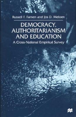 Image for Democracy, Authoritarianism and Education: A Cross-National Empirical Survey