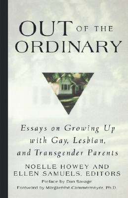 "Image for ""Out of the Ordinary: Essays on Growing Up with Gay, Lesbian, and Transgender Parents"""