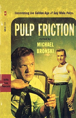 Image for Pulp Friction: Uncovering the Golden Age of Gay Male Pulps