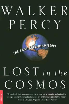 Lost in the Cosmos : The Last Self-Help Book, WALKER PERCY