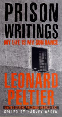 Prison Writings : My Life Is My Sun Dance, LEONARD PELTIER