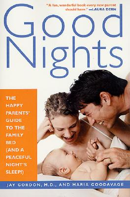Image for Good Nights: The Happy Parents' Guide to the Family Bed (and a Peaceful Night's Sleep!)