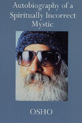 Image for Autobiography of a Spiritually Incorrect Mystic
