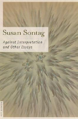 Against Interpretation: And Other Essays, Sontag, Susan