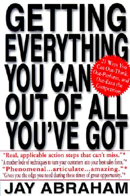 Image for Getting Everything You Can Out of All You've Got: 21 Ways You Can Out-Think, Out-Perform, and Out-Earn the Competition