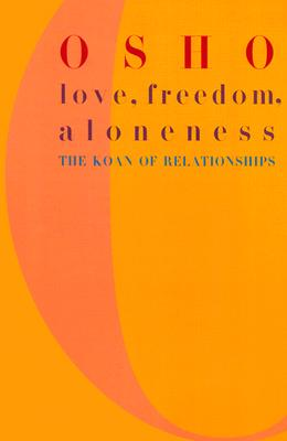 Image for Love, Freedom, Aloneness: The Koan of Relationships