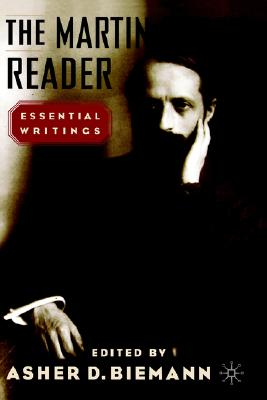 The Martin Buber Reader, Buber, Martin