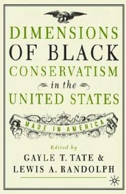 Image for Dimensions of Black Conservatism in the United States: Made in America