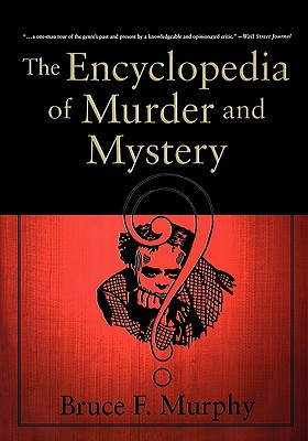 The Encyclopedia of Murder and Mystery, Bruce F. Murphy