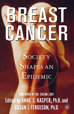Image for Breast Cancer: Society Shapes an Epidemic