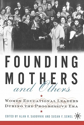 Image for Founding Mothers and Others: Women Educational Leaders During the Progressive Era