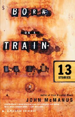 Image for Born on a Train: 13 Stories