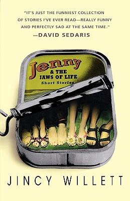 Jenny and the Jaws of Life: Short Stories, Willett, Jincy; Sedaris, David