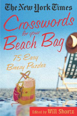 Image for The New York Times Crosswords for Your Beach Bag: 75 Easy, Breezy Puzzles