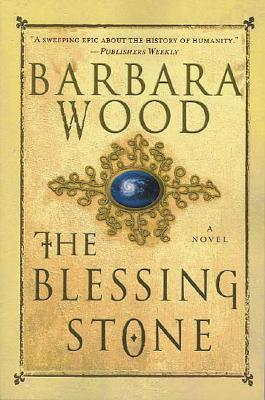 The Blessing Stone, Barbara Wood