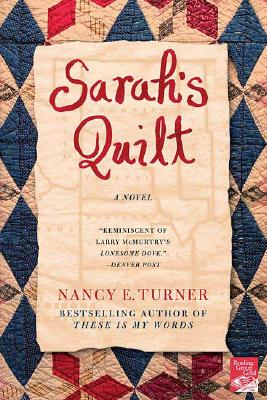 Sarah's Quilt: A Novel of Sarah Agnes Prine and the Arizona Territories, 1906, Turner, Nancy E.