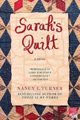 Sarah's Quilt: A Novel of Sarah Agnes Prine and the Arizona Territories, 1906 (Sarah Agnes Prine Series), Turner, Nancy E.