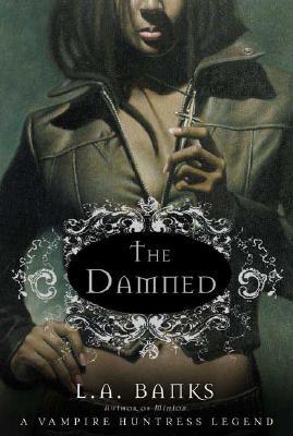 The Damned (Vampire Huntress Legend), L. A. Banks