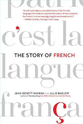 The Story of French, Nadeau, Jean-Benoit; Barlow, Julie