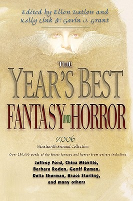 Image for The Year's Best Fantasy and Horror 2006: 19th Annual Collection (Year's Best Fantasy & Horror (Paperback))