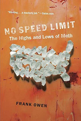 NO SPEED LIMIT HIGHS AND LOWS OF METH, FRANK OWEN