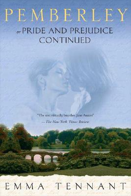 Pemberley: Or Pride and Prejudice Continued, Emma Tennant