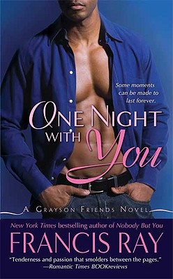 One Night With You (Grayson Friends), Francis Ray