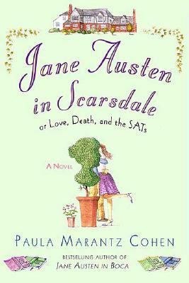 Jane Austen in Scarsdale: Or Love, Death, and the SATs, Paula Marantz Cohen