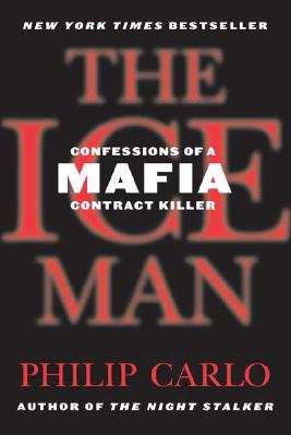 Image for The Ice Man: Confessions of a Mafia Contract Killer