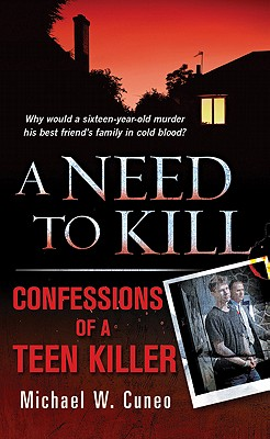 Image for A Need to Kill: Confessions of a Teen Murderer