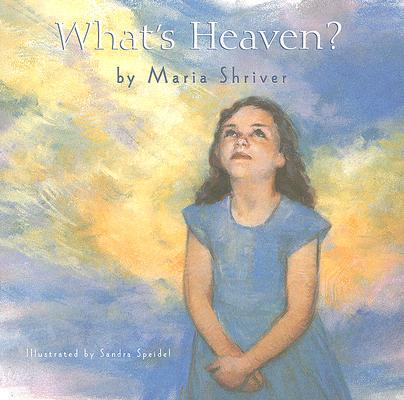 """What's Heaven, """"Shriver, Maria"""""""